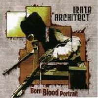 Irate Architect - Born Blood Portrait