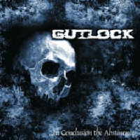 Gutlock - In Conclusion The Abstinence