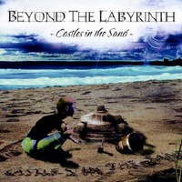 Beyond The Labyrinth - Castles In The Sand